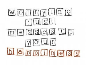 worry #worry quotes #happiness #happiness quotes #inspirational quotes ...
