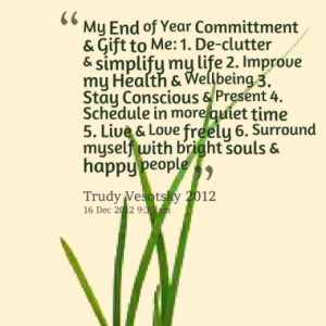 my end of year committment quotes from trudy symeonakis vesotsky ...