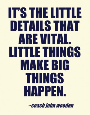 Coach John wooden #quotes: Little #details make the difference | # ...