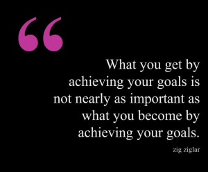 Zig #Ziglar quote about achieving #goals. | Quotes Quotes Quotes