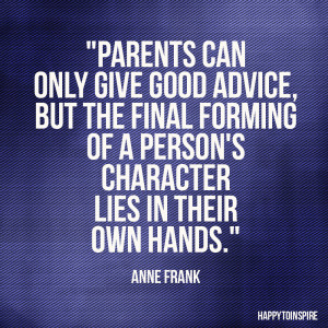 Inspiration of the day: Parents can only give good advice