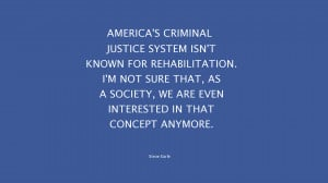 America's criminal justice system isn't known for rehabilitation. I'm ...