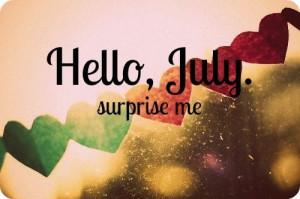 Hello July, surprise me