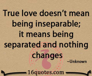 Being Mean Quotes True love doesn't mean being