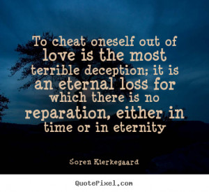 Deception Quotes Quotes about love - to cheat