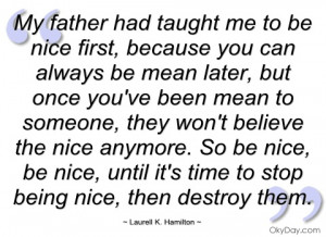 Be Nice Quote to My Father Taught Me