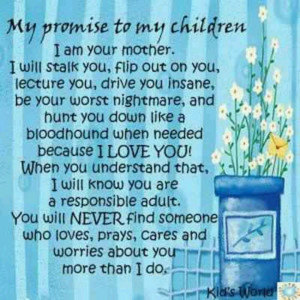 Promise to my children Bryson and Ethan love ya :) I mean everything ...