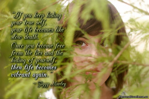 """Inspirational Quote: """"If you keep hiding your true self, your life ..."""