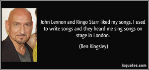 John Lennon and Ringo Starr liked my songs. I used to write songs and ...