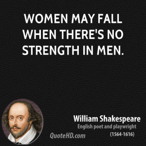 Women may fall when there's no strength in men.