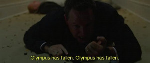 Has Fallen quotes,famous movie Olympus Has Fallen quotes,best movie ...