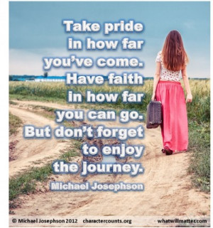 QUOTE & POSTER: Take pride in how far you've come. Have faith in how ...