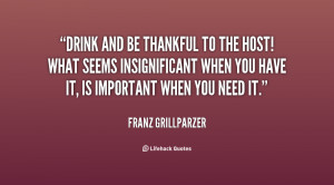 quote-Franz-Grillparzer-drink-and-be-thankful-to-the-host-93177.png