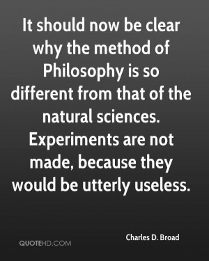 It should now be clear why the method of Philosophy is so different ...
