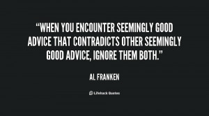 When you encounter seemingly good advice that contradicts other ...