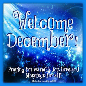 Welcome December! Praying For Warmth