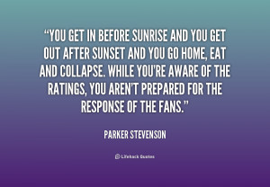 quote Parker Stevenson you get in before sunrise and you 228358 png
