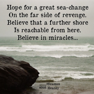 Believe in miracles #SeamusHeaney #quote | gimmesomereads.com