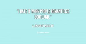 quote-Alexander-McQueen-i-hate-it-when-people-romanticize-scotland ...
