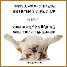 ... giving up vs. confidently knowing when you've had enough. #notsalmon