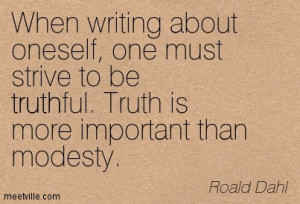 Roald Dahl may have said it but we should all think it.