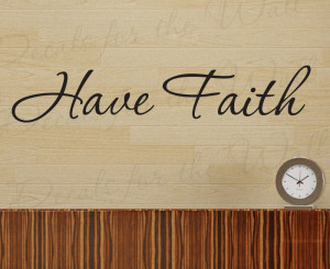 Have Faith God Religious Wall Decal Quote