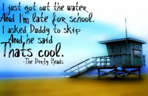The dirty heads.