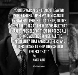quote-Marco-Rubio-conservatism-is-not-about-leaving-people-behind-5668 ...
