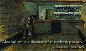 Alcoholism is a disease of the whole person.