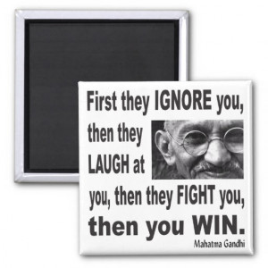 Gandhi Inspiration Quote - Then You WIN Refrigerator Magnets