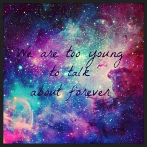 Galaxies Infinity, Galaxies Quotes, Young Forever, Infinity ...