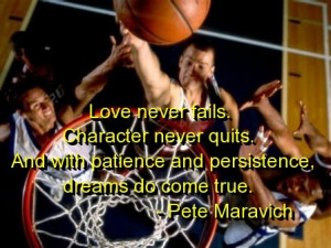 basketball, quotes, sayings, pete, maravich, love, dreams ...