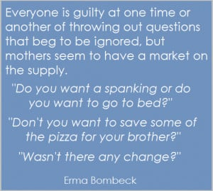 Erma Bombeck Mother Quotes