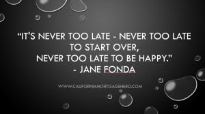 It's Never Too Late – Inspirational Quote