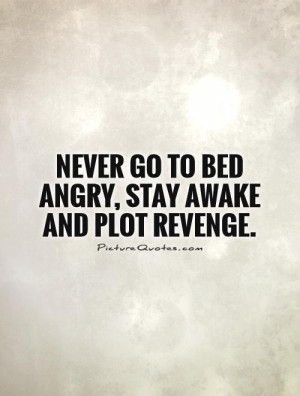 Funny Quotes Revenge Quotes Anger Quotes Angry Quotes Bedtime Quotes ...
