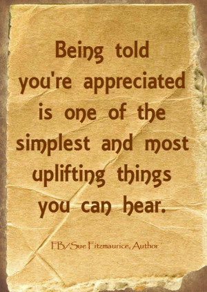 Being told you're appreciated is one of the simplest and most ...