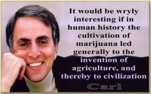 ... , they should be home vomiting Carl Sagan: From Cannabis. to 'Cosmos