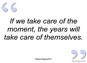 if we take care of the moment maria edgeworth
