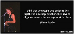 ... marriage situation, they have an obligation to make the marriage work