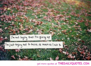 im-not-giving-up-quote-break-up-heart-broken-quotes-pictures-pics.jpg