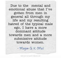 ... male ego, I have a more dominant attitude towards men and a more