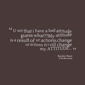 bad attitude quotes quotes motivation advice i have a bad attitude ...