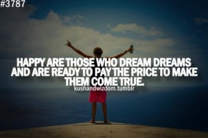 Inspirational Quote: Happy Are Those Who Dream Dreams Are Ready To The ...