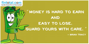 ... hard to earn and easy to lose. Guard yours with care.