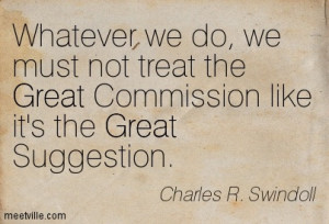 Whatever we do, we must not treat the Great Commission like it's the ...