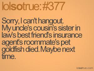 ... . My uncle's cousin's sister in law's best friend's insurance agen