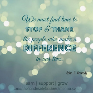 Business Mentor: Quotes To Inspire We must find time to stop & thank ...