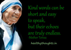 day-thought for the day-Mother Teresa quotes-Kind words can be short ...