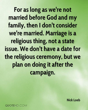 married before God and my family, then I don't consider we're married ...