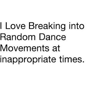 LOL random dancing quote by Kristi!
